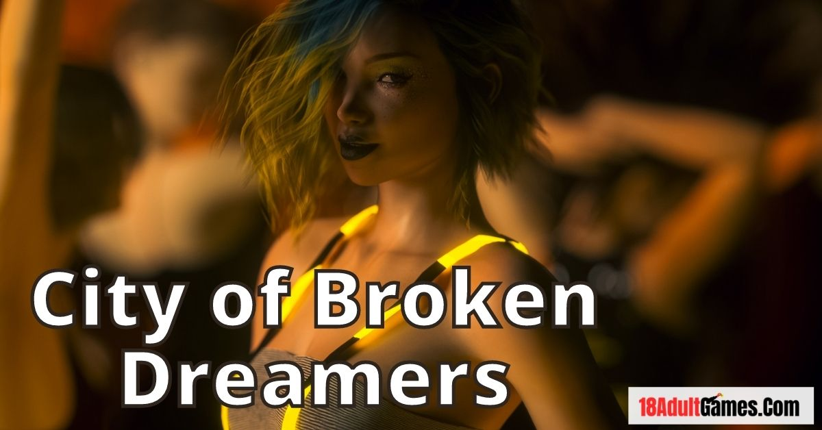 City Of Broken dreamers Apk Download Android PC MAC