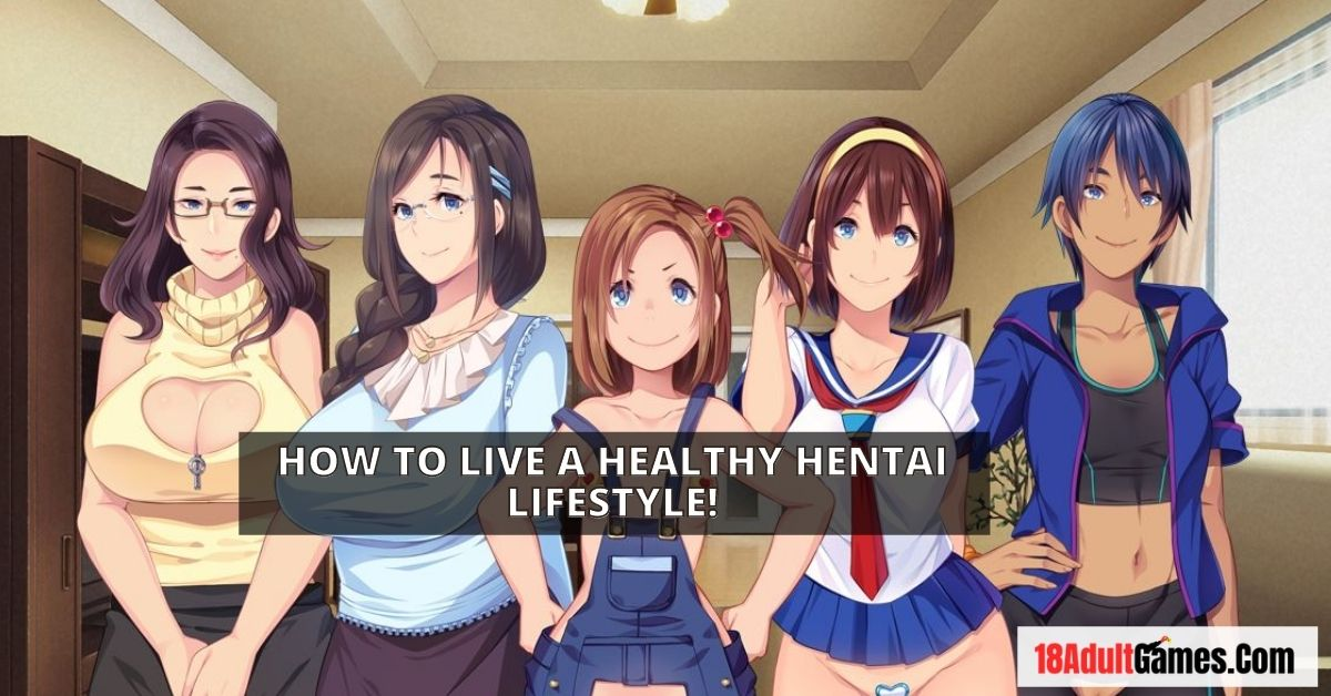 How to Live a Healthy Hentai Lifestyle Apk Download