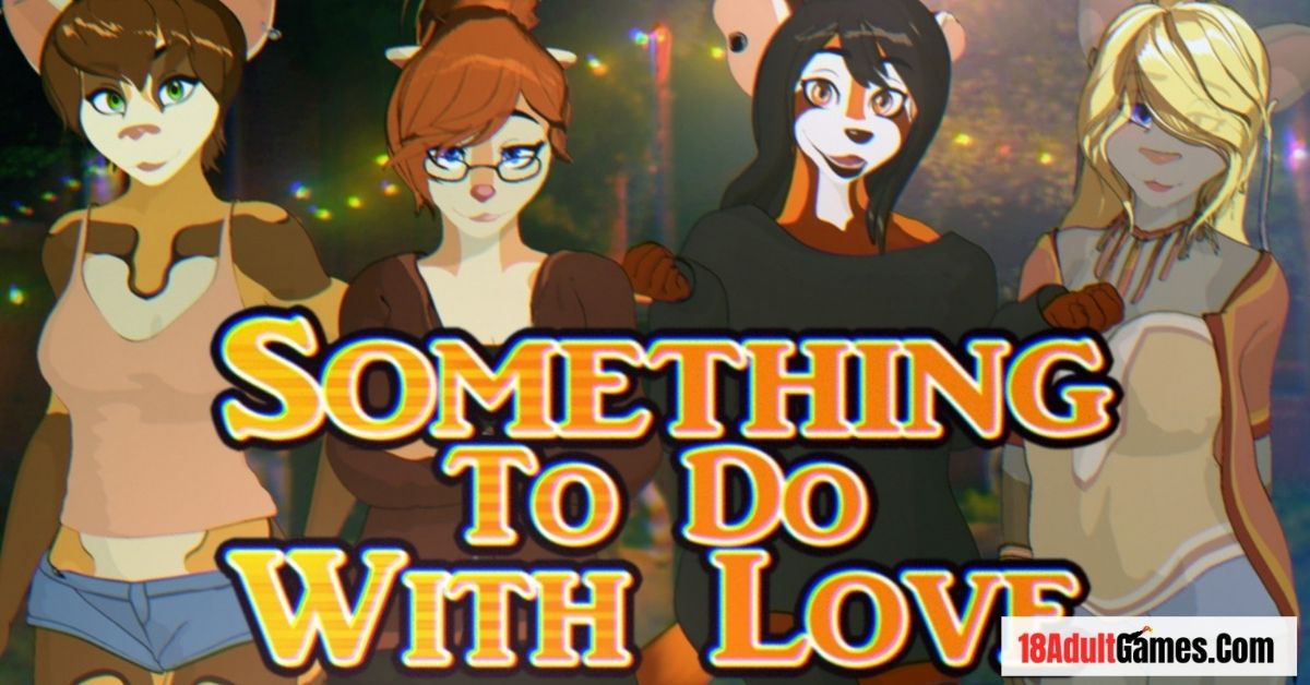Something To Do With Love Apk Download