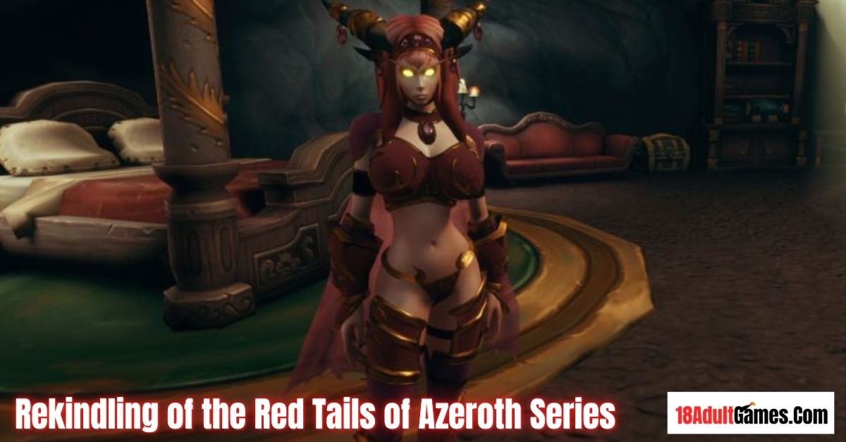 Rekindling of the Red Tails of Azeroth Series Adult Game Download