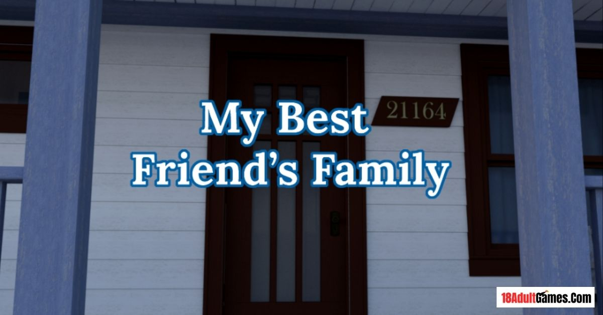 My Best Friend's Family Adult XXX Game Download